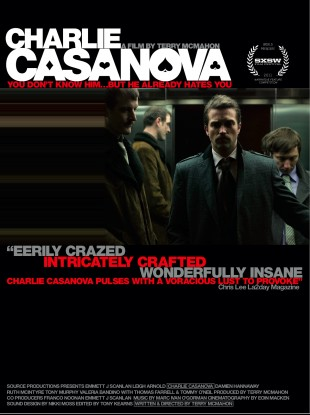Charlie Casanova, written and directed by Terry McMahon, will be shown at the SXSW Festival this March