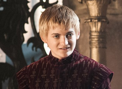 King Joffrey, and the way her might look at you