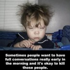 John - not a morning person. <span class=