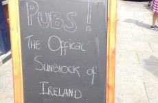 Well that's one way to lure people into the pub on a sunny day in Ireland…
