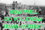 Take This Tricky Irish History Quiz