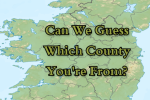 Can We Guess What County You're From?