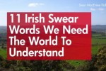 11 Irish swear words we need the world to understand